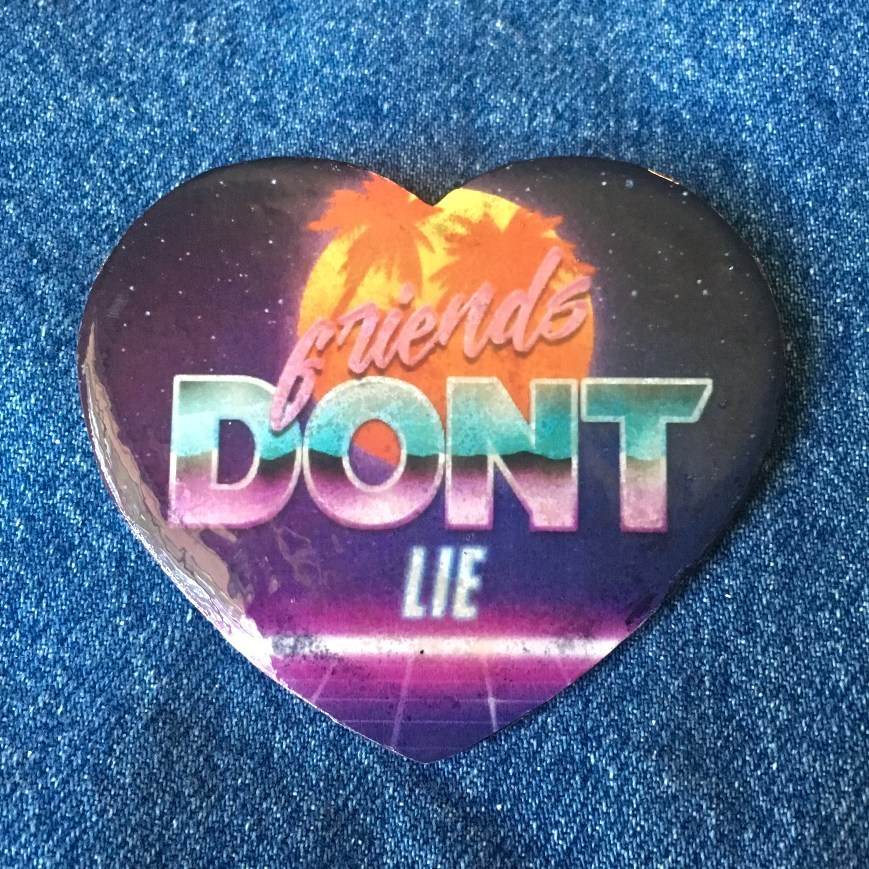 Stranger Things pinback button- Friends Don't Lie