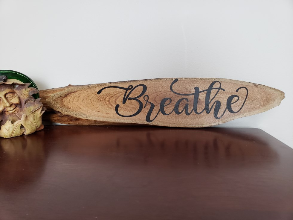 Breathe Sign, Wood Sign, Rustic