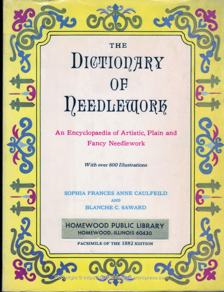 The Dictionary of Needlework A Reprint