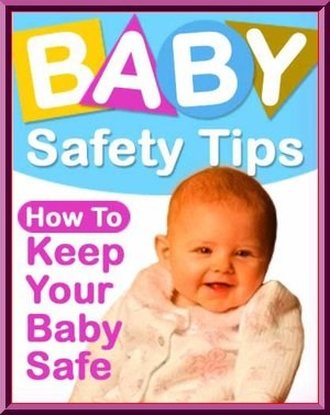 How To Keep Your Baby Safe E Book
